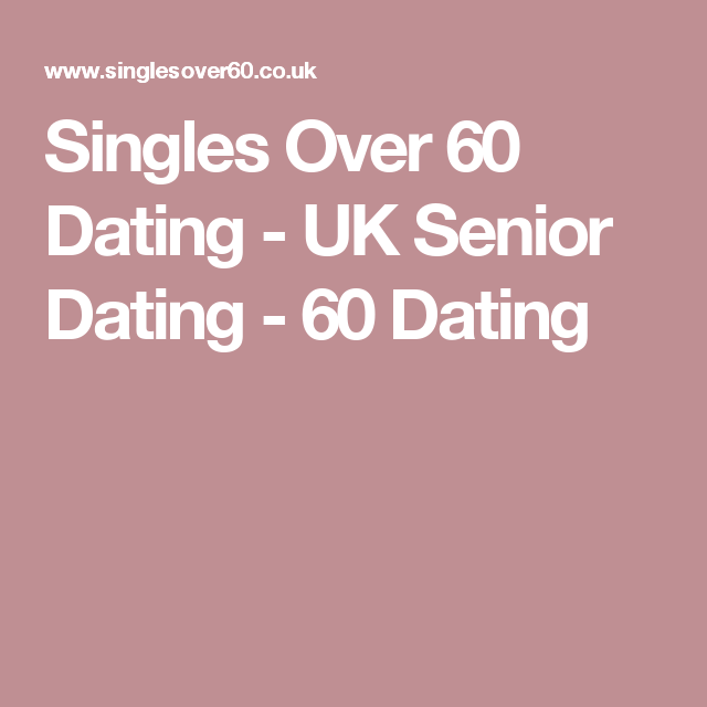 dating over 60 uk