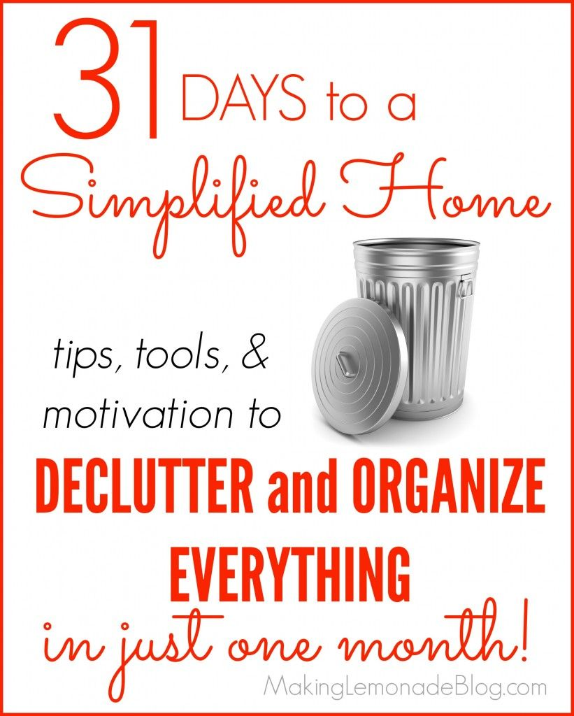 Declutter and Organize EVERYTHING Challenge! Tips, Tools, & Motivation to organize your entire home in just 31 days!