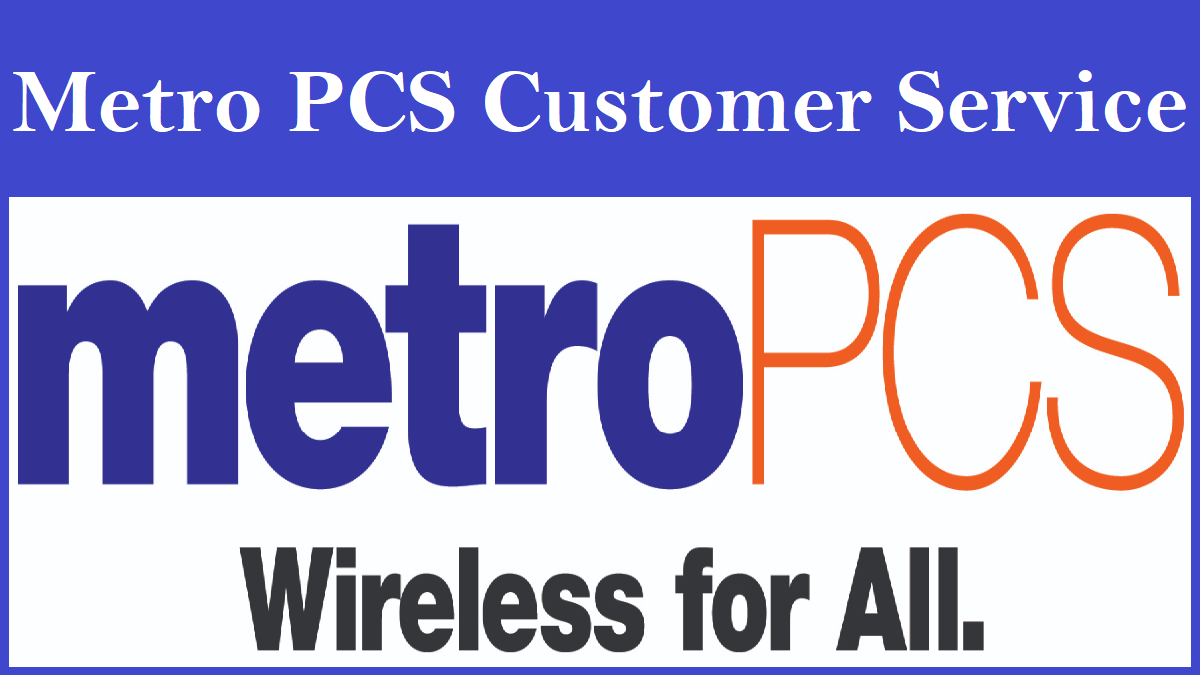 What Is The Metro Pcs Customer Service Number How Do I Call Metro Pcs Customer Service Number What Is The Metro Pcs Cus Customer Service Phone Plans Customer