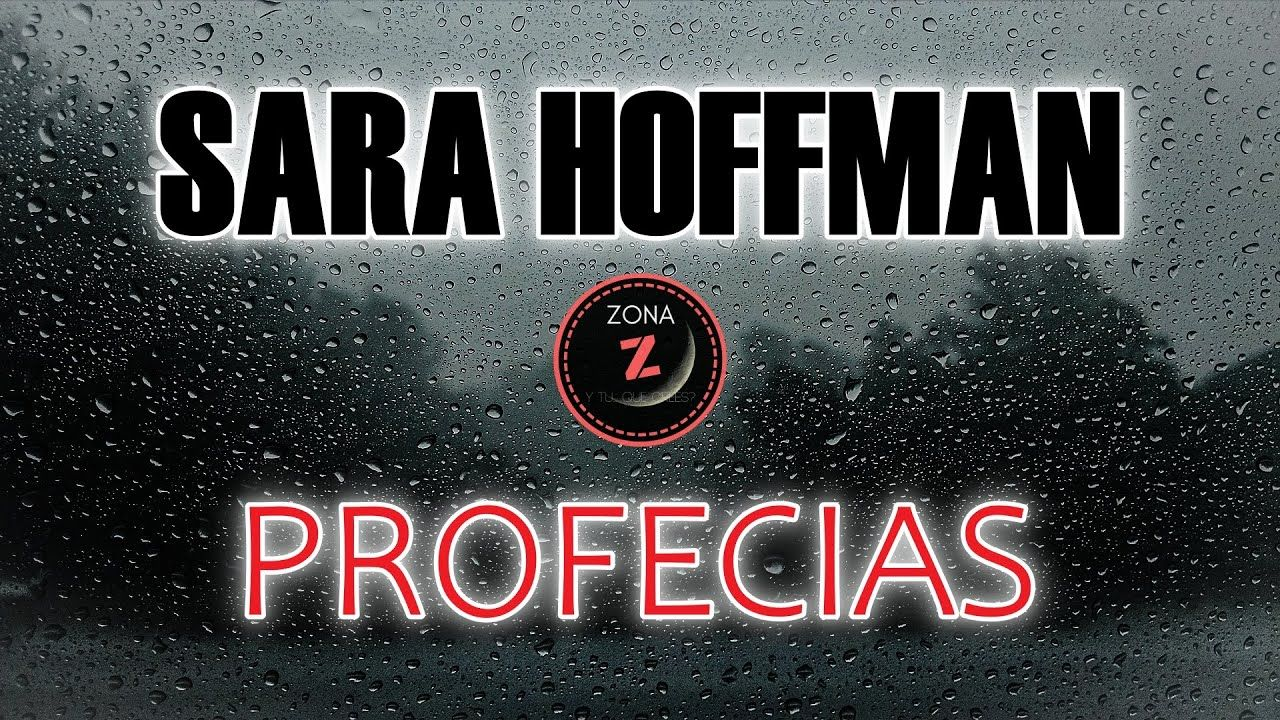 Las Profecías reveladas a Sara Hoffman en 2020 | Casualidad o ...