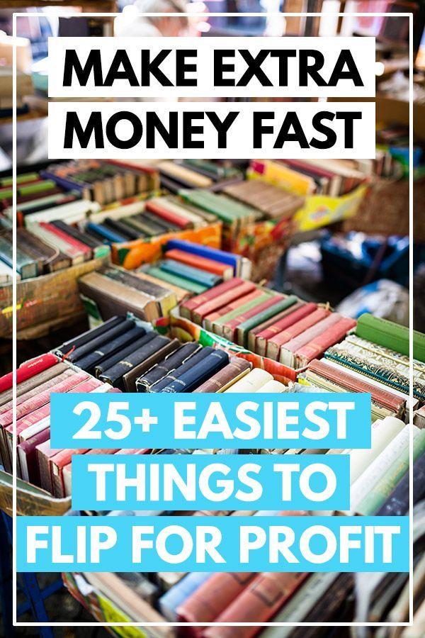 25 Easiest Things To Flip For Profit Side Hustle Earn