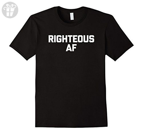 Mens Righteous AF T-Shirt funny saying sarcastic novelty humor Large Black - Funny shirts (*Amazon Partner-Link)