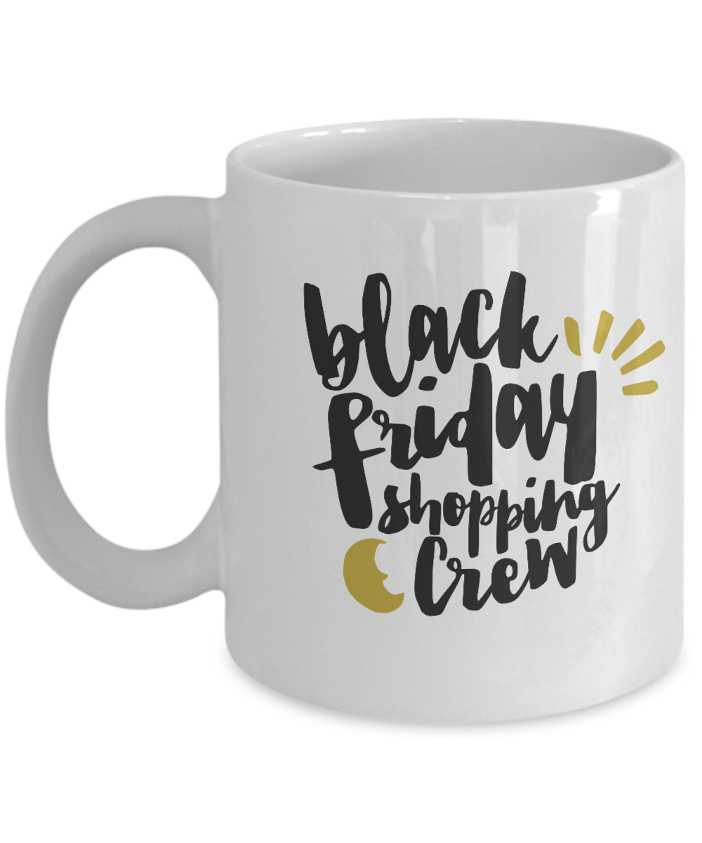 Black Friday Shopping Crew Funny Coffee Mug White 11 Oz