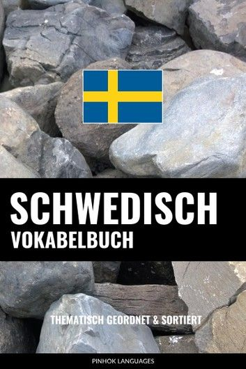 Buy Schwedisch Vokabelbuch: Thematisch Gruppiert & Sortiert by  Pinhok Languages and Read this Book on Kobo's Free Apps. Discover Kobo's Vast Collection of Ebooks and Audiobooks Today - Over 4 Million Titles!