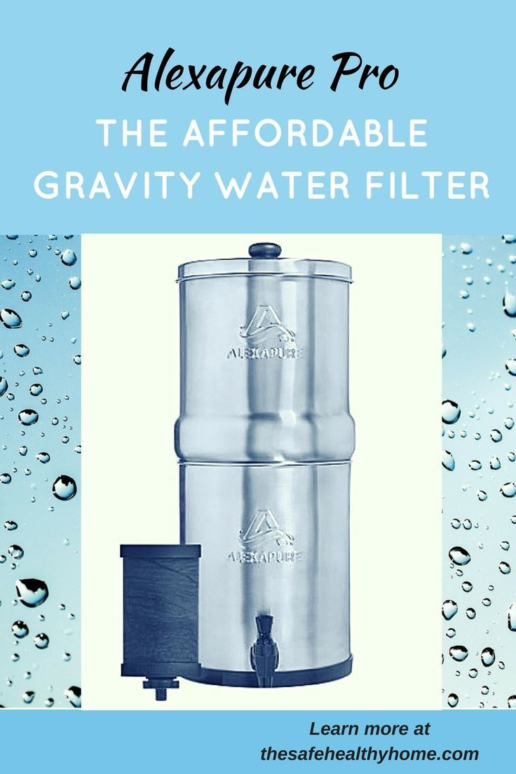 Alexapure Pro The Affordable Gravity Water Filter The Safe Healthy Home Water Filter Filters Water And Sanitation