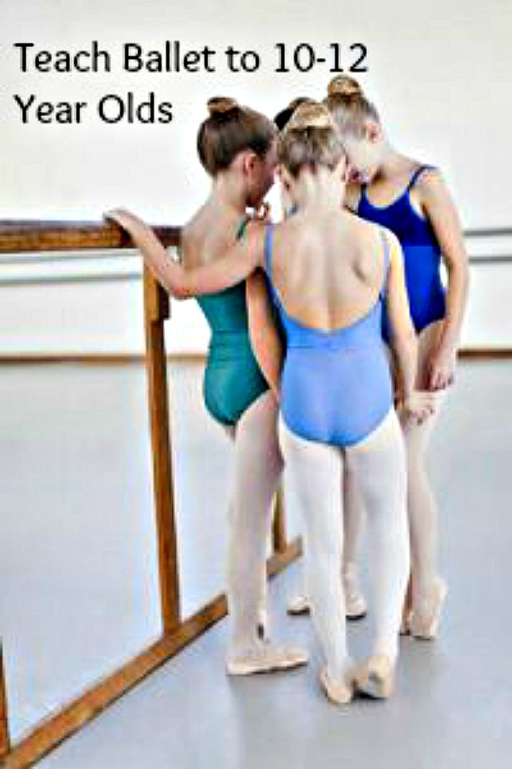 ee7b432c4526 Here are some great tips for teaching ballet to 10-12 year olds ...