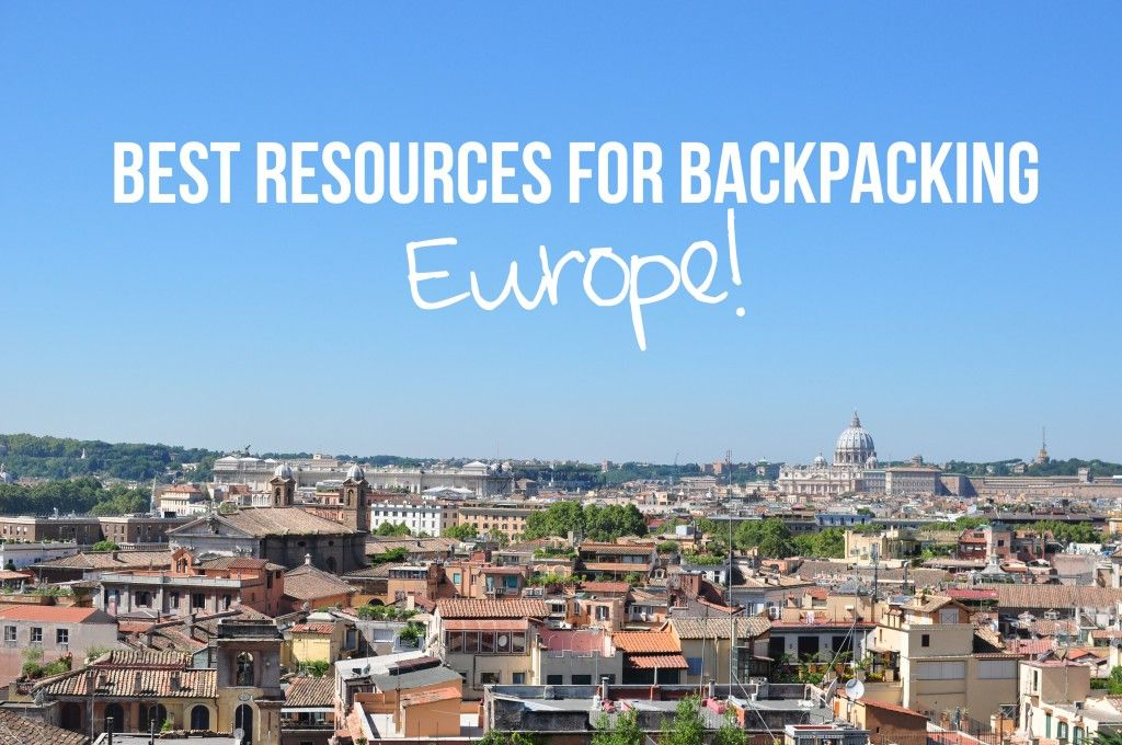Resources for Planning Your Backpacking Trip Through Europe » Life In Limbo