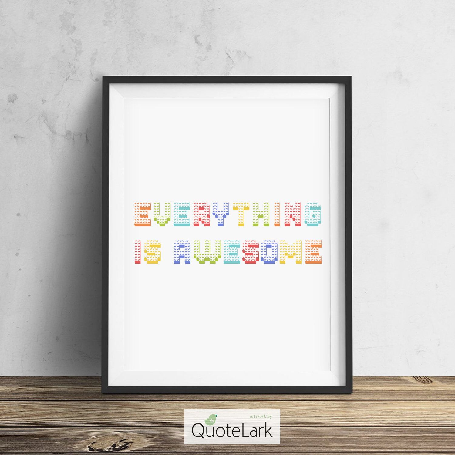 Everything Is Awesome Print Nursery Kids Play Room Office