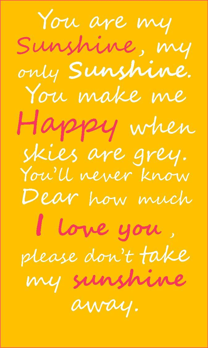 You are my sunshine poem. great for a dreary day. | You