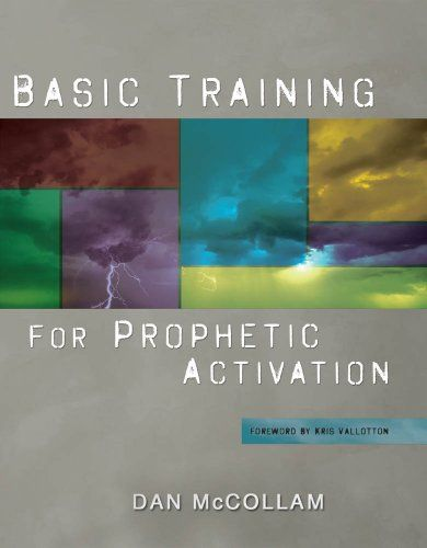 Basic training for prophetic activation by mccollam dan school basic training for prophetic activation by mccollam dan fandeluxe Image collections