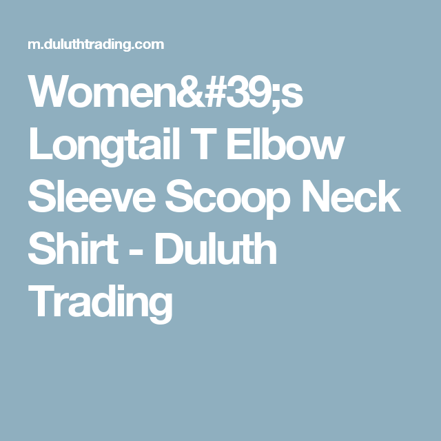 b030ee218 Women's Longtail T Elbow Sleeve Scoop Neck Shirt - Duluth Trading ...