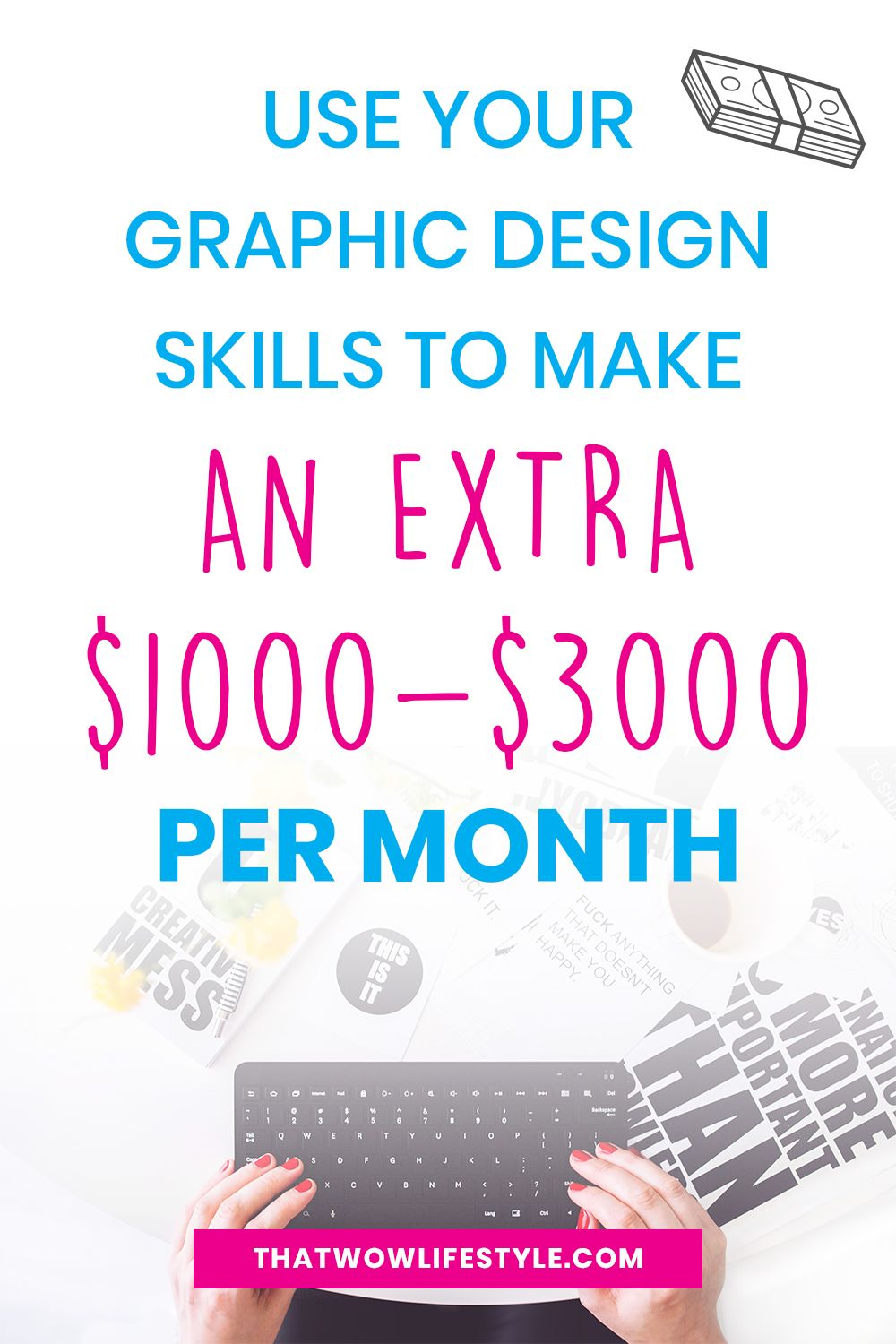 Make Money As A Graphic Designer With These 3 Side Hustles