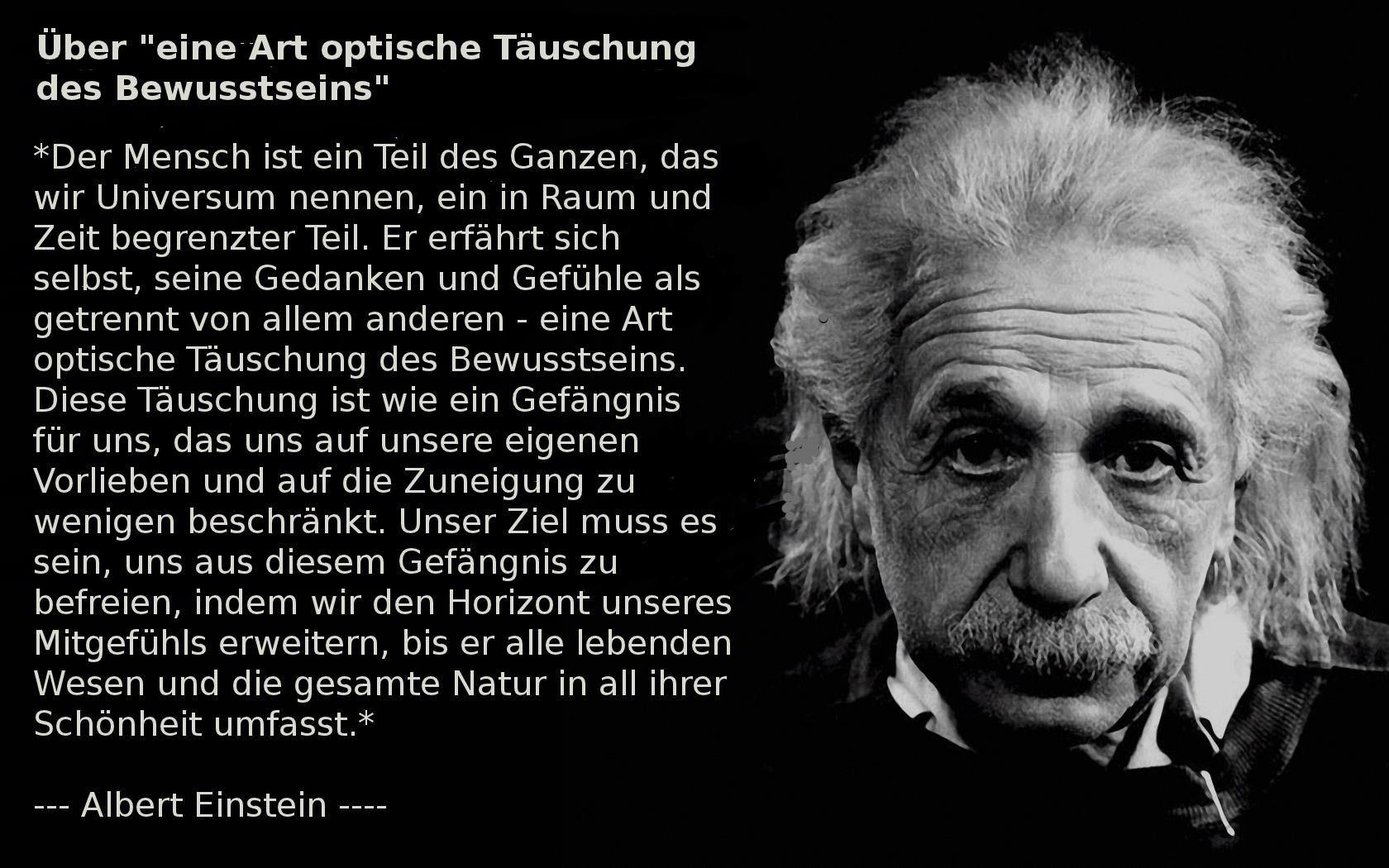 Albert Einstein Uber Eine Art Optische Tauschung Des Bewusstseins Einstein Zitate Albert Einstein Zitate Spruche Einstein