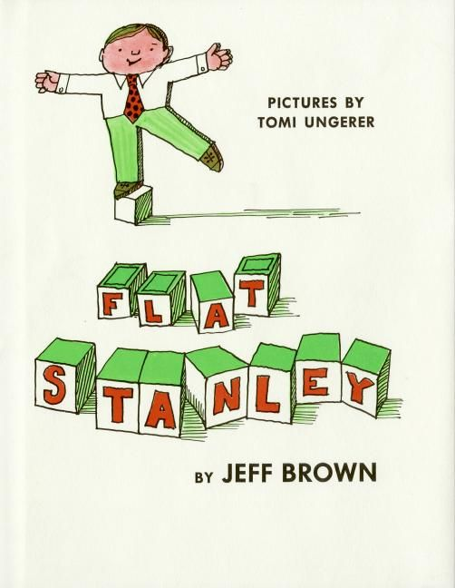 Flat Stanley by Jeff Brown, illustrated by Tomi Ungerer My