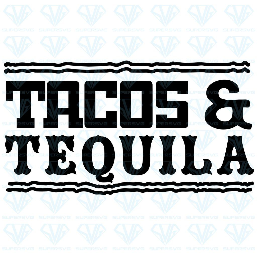 Download Tacos Tequila SVG Files For Silhouette, Files For Cricut ...