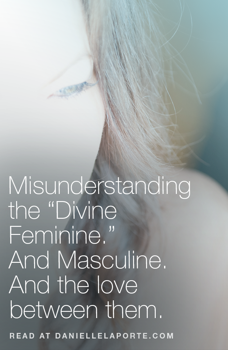 "Misunderstanding the ""Divine Feminine "" And Masculine  And"