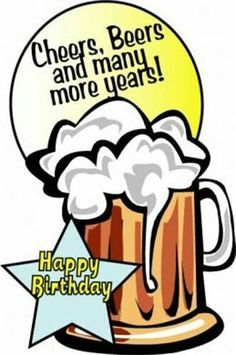 Happy Birthday Beers Funny Picture To Share Nº 14706 Happy Birthday Man Happy Birthday Beer Birthday Wish For Husband