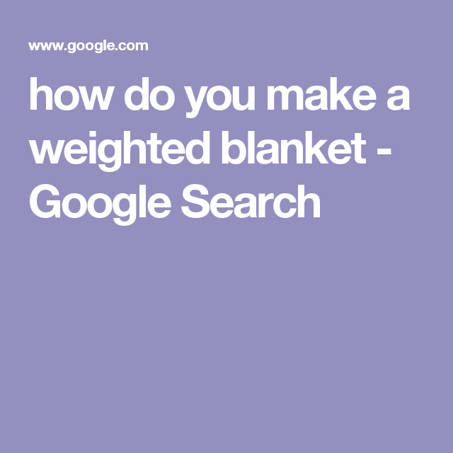 how do you make a weighted blanket - Google Search