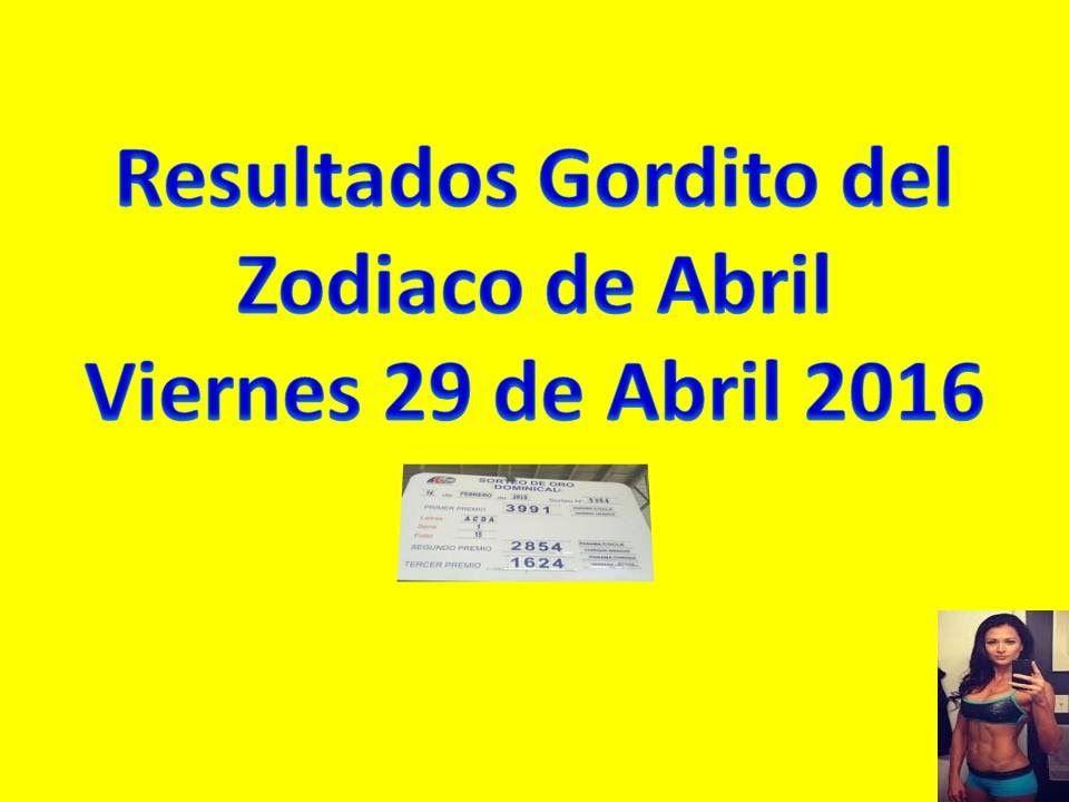 Resultados Gordito del Zodiaco Abril 2016 Viernes 29 Abril 2016