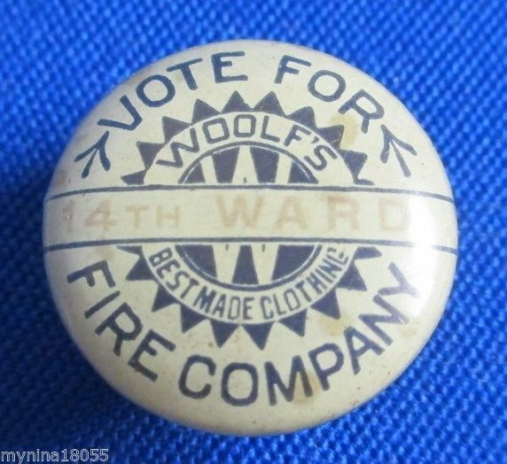 Vintage Lapel Button Vote For 14th Ward Fire Company Woolfs Best Made Clothing