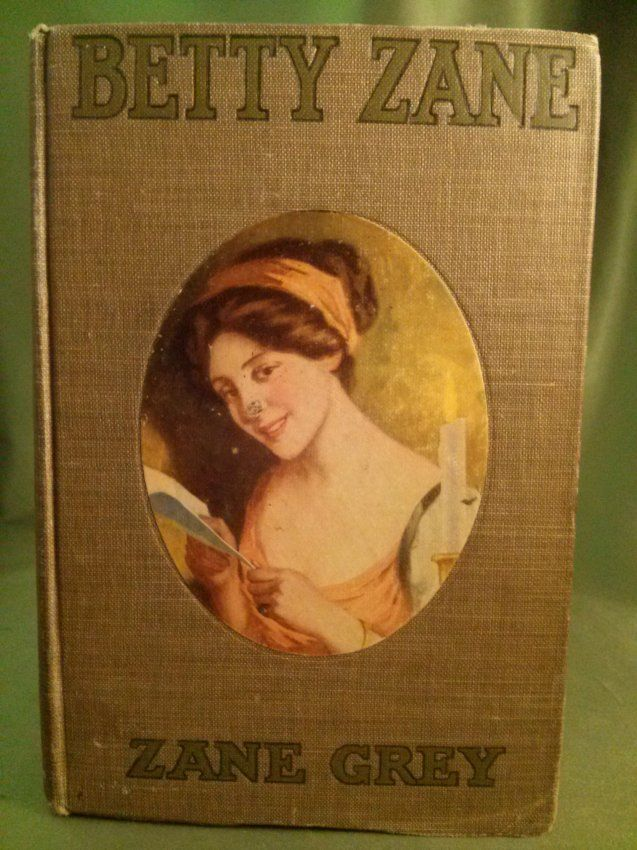 Zane Gray BETTY ZANE First Edition 1903 : Lot 141