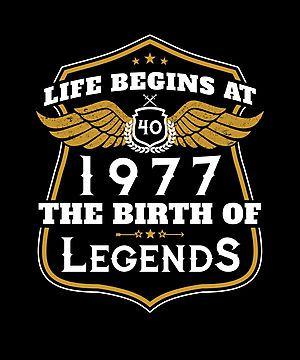 Life Begins At 40 1977 The Birth Of Legends