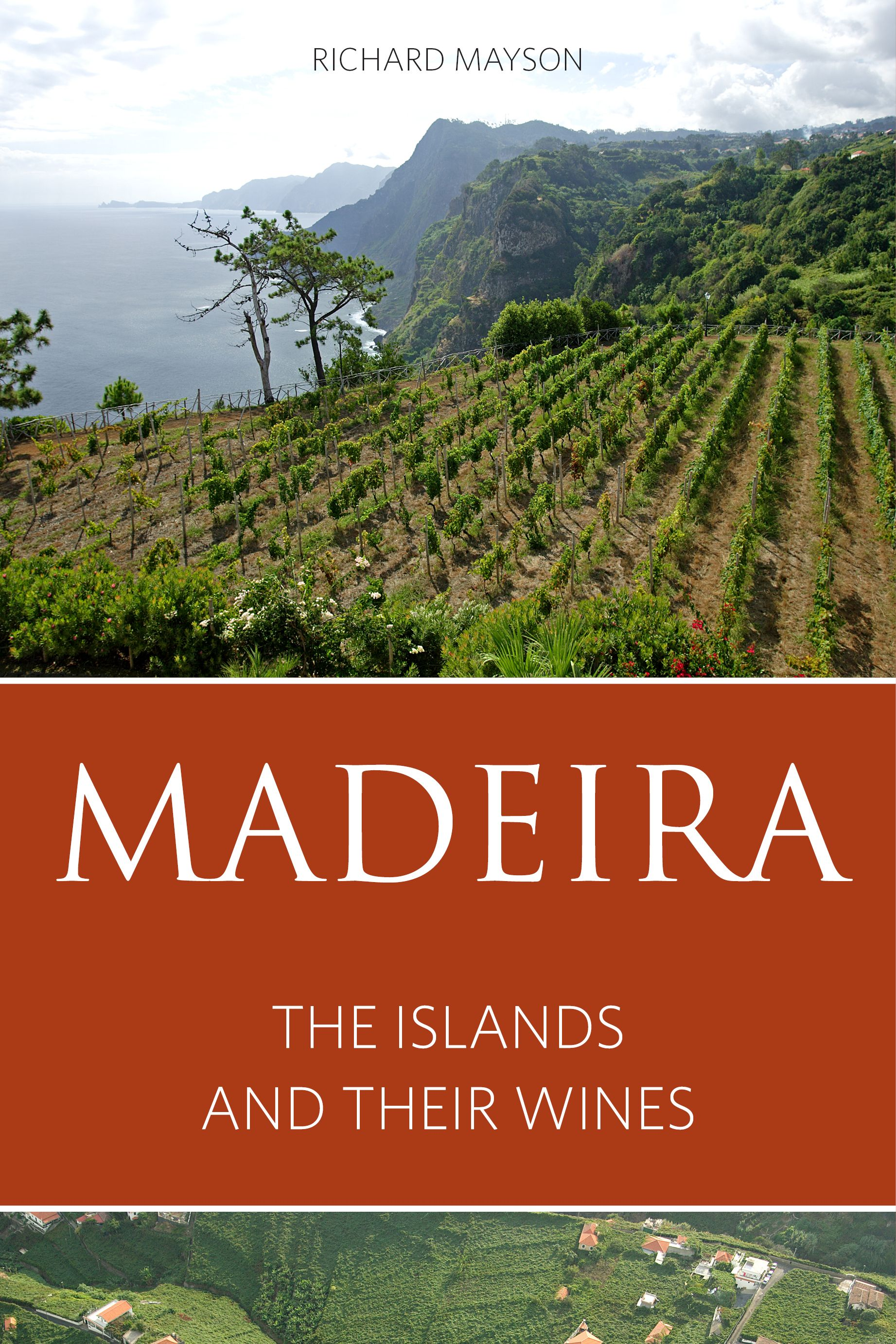 Madeira By Richard Mayson Cool Places To Visit Madeira Madeira Island