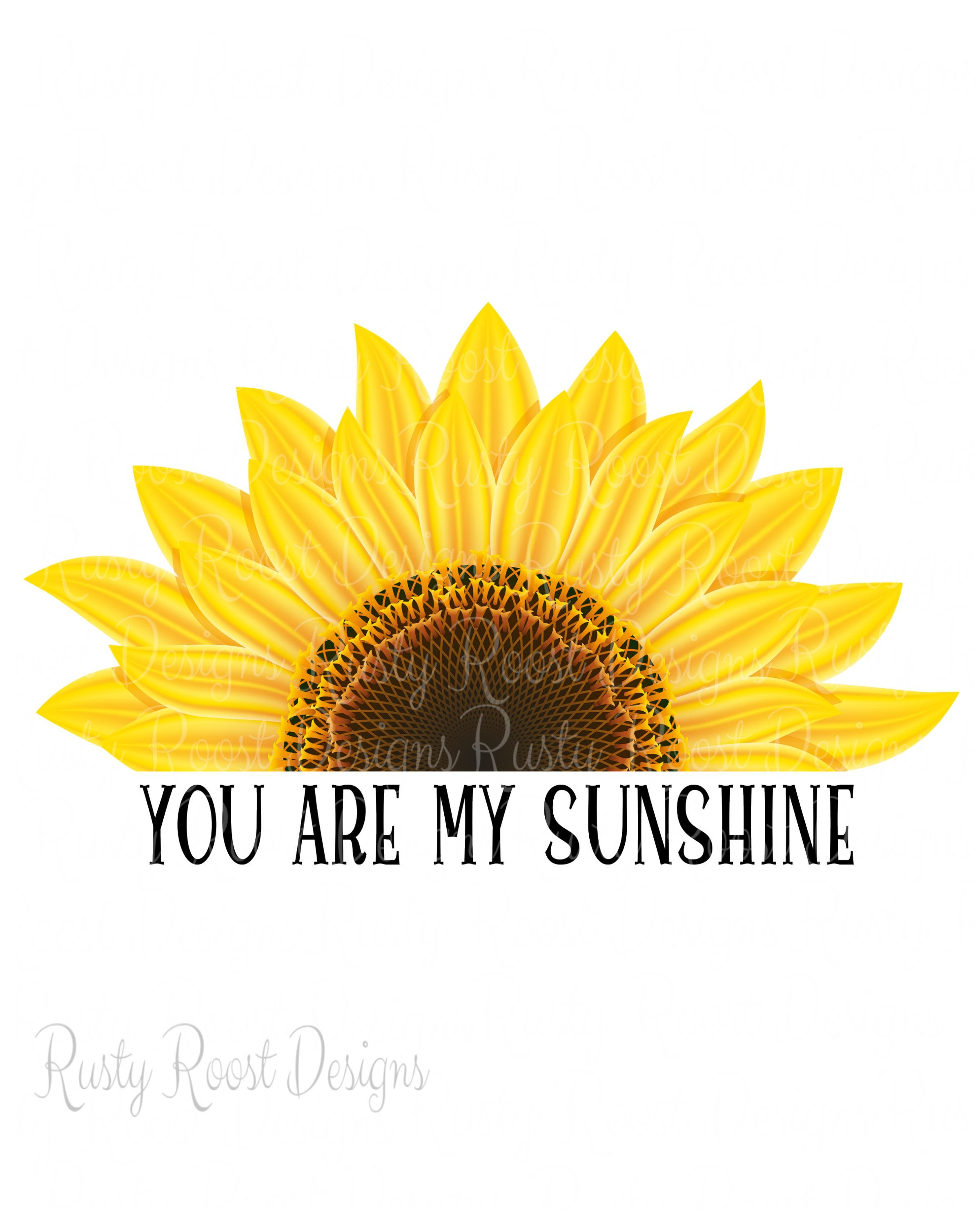 You Are My Sunshine Png Half Sunflower Png Sublimation Designs