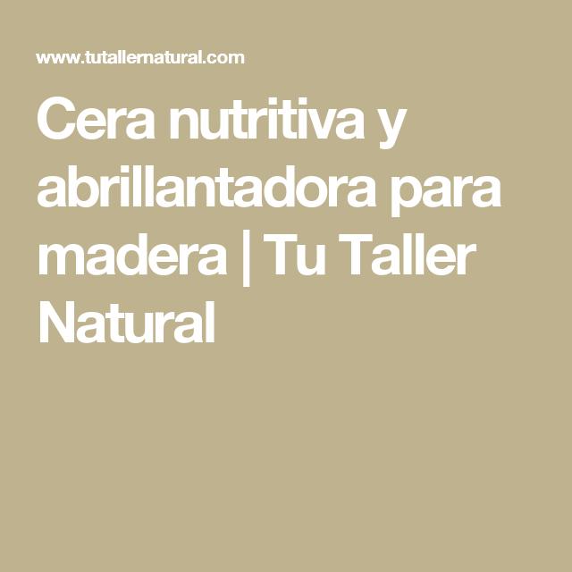 Cera nutritiva y abrillantadora para madera | Tu Taller Natural