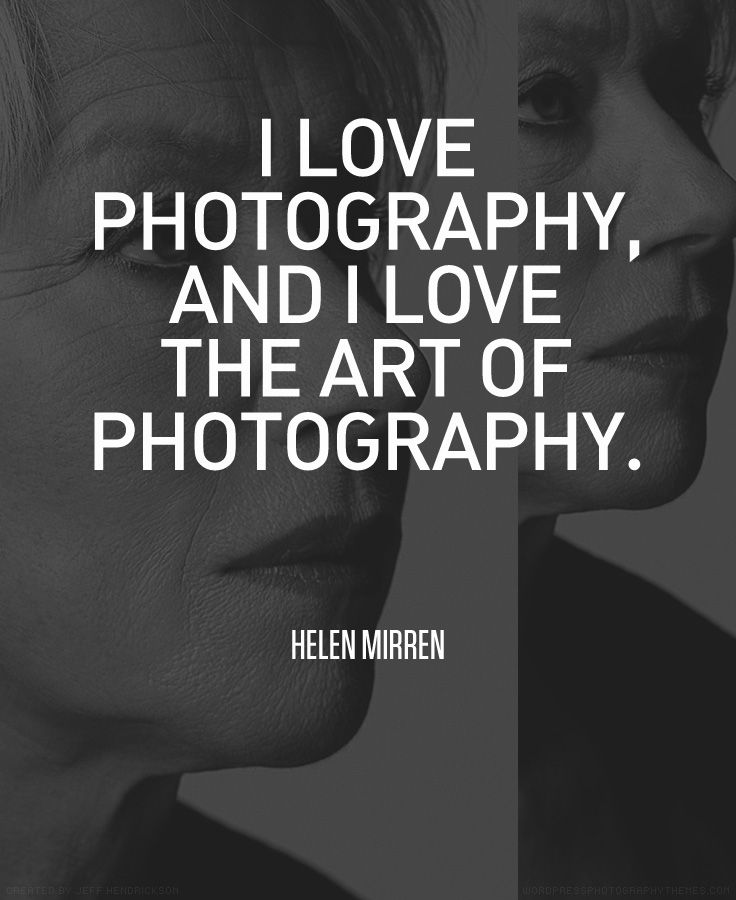"""I love photography, and I love the art of photography"