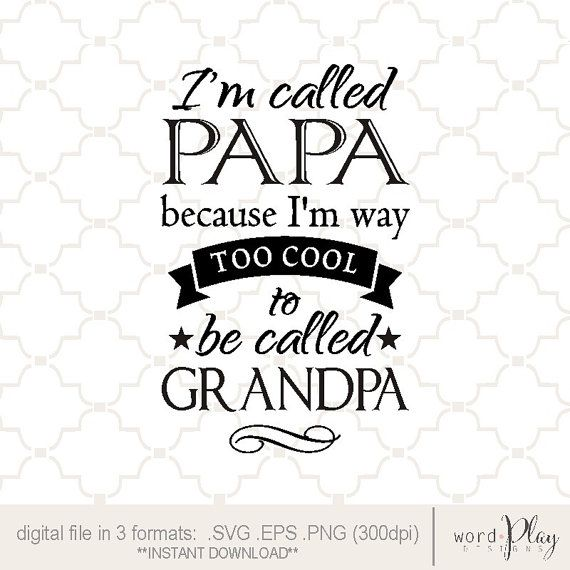 Free Are you searching for fathers day png images or vector? Svg I M Called Papa Papa Too Cool Svg Grandpa Svg Etsy Fathers Day Quotes Dad Quotes Father Quotes SVG, PNG, EPS, DXF File