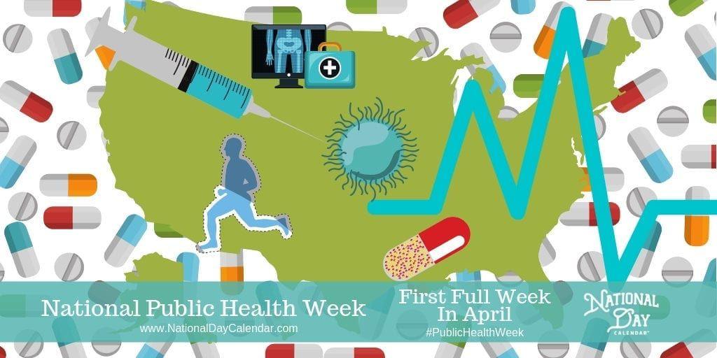 National Public Health Week  First Full Week In April