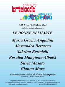 """8/16 MARZO 2013  Le donne nell'arte 2013 Galleria d'Arte """"La Telaccia"""" Torino"""