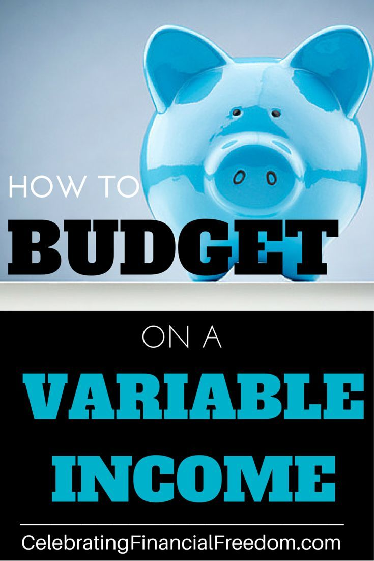 How Do You Budget On A Variable Income Budgeting Budgeting Money Smart Money