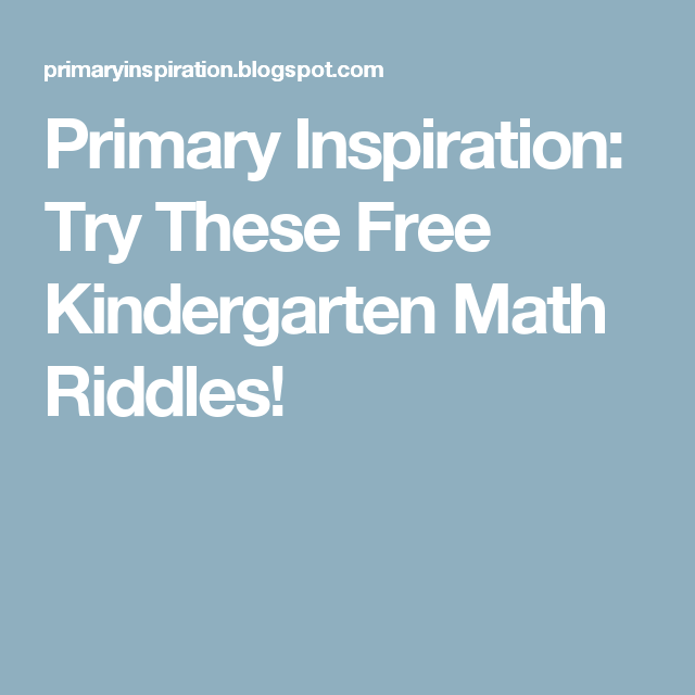 Primary Inspiration: Try These Free Kindergarten Math Riddles ...