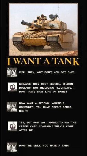 Military Humor Funny Joke Army I Want A Tank Make Me Smile World