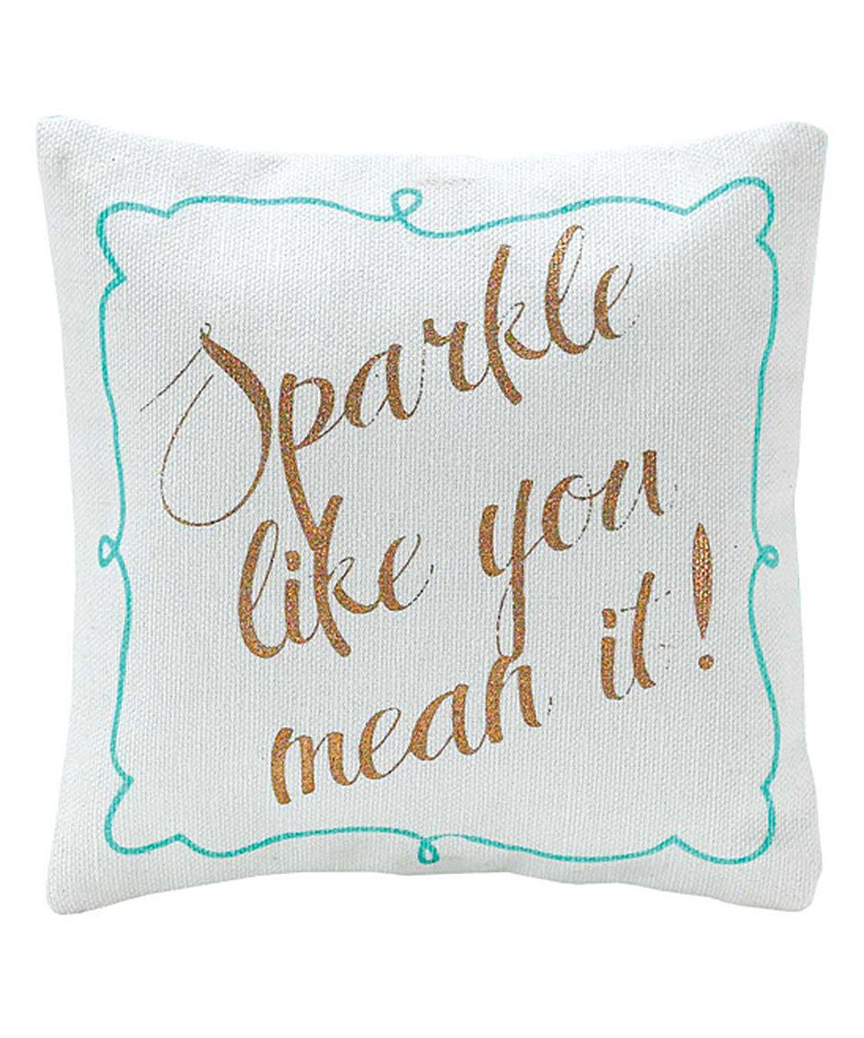 Look what I found on #zulily! White & Turquoise 'Sparkle Like You Mean It' Pillow by Jozie B #zulilyfinds