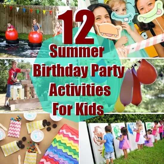 12 Summer Birthday Party Activities For Kids Diy Party