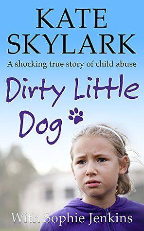 Photo of Dirty Little Dog (Skylark Child Abuse True Stories Book 1)
