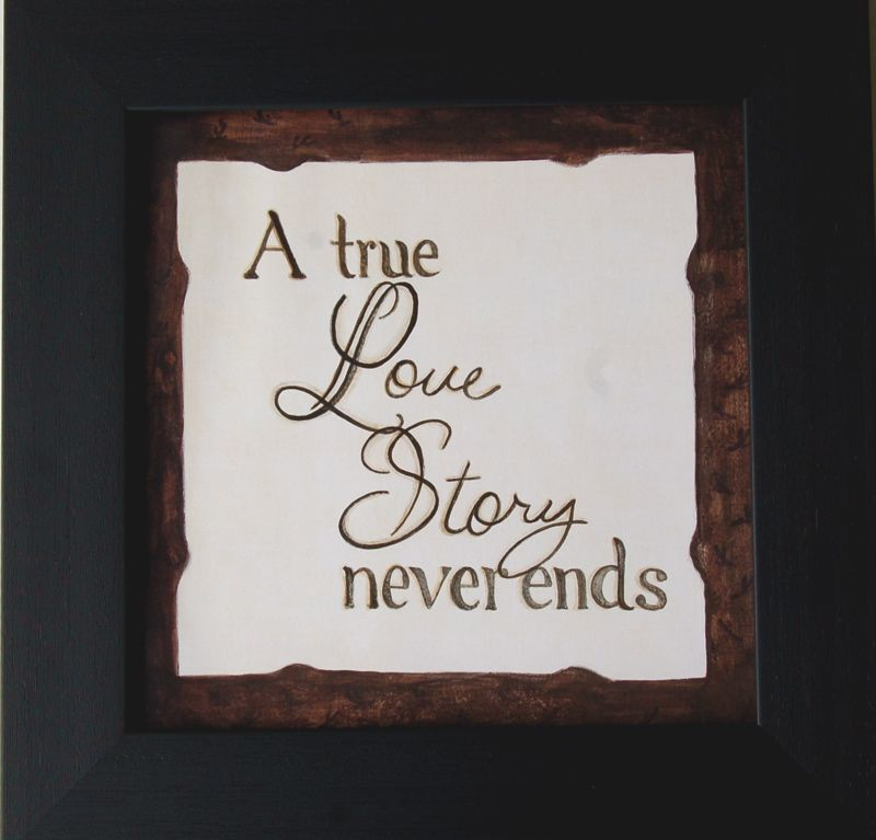 A True Love Story Never Ends - Framed Quote | Framed quotes, Rustic ...