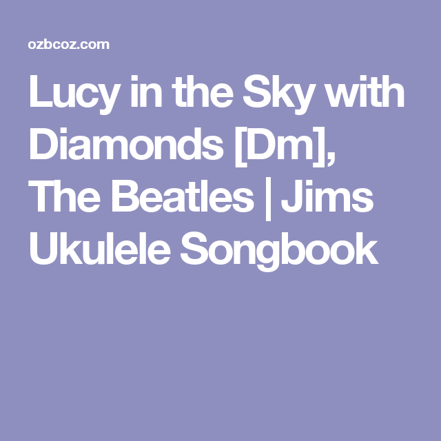 Lucy In The Sky With Diamonds Dm The Beatles Jims Ukulele