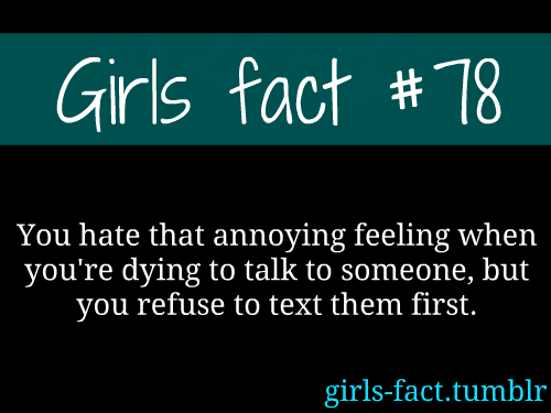 Quotes For Someone You Hate: Girls Fact #78 You Hate That Annoying Feeling When You're