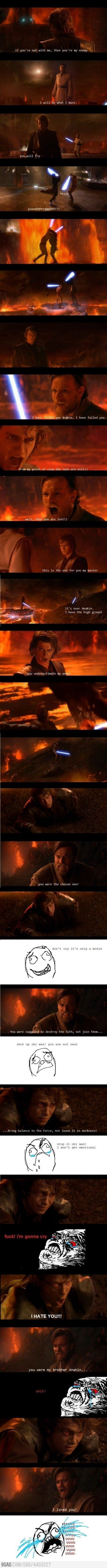 Pardon the language, but this is how I felt watching this! Why I cried in Star Wars... lol Anakin vs. Obi Wan