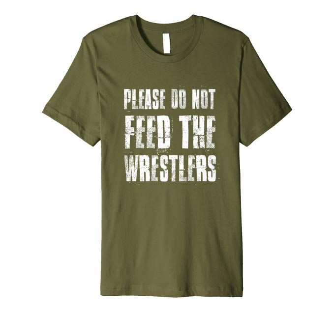 ababa927 This Please Do Not Feed The Wrestlers | Wrestling Season will be a great tee  shirt for you. It is an awesome gift idea too. Great Gift Idea for moms,  dads, ...