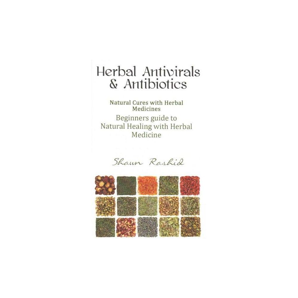 Herbal Antivirals and Antibiotics (Paperback)