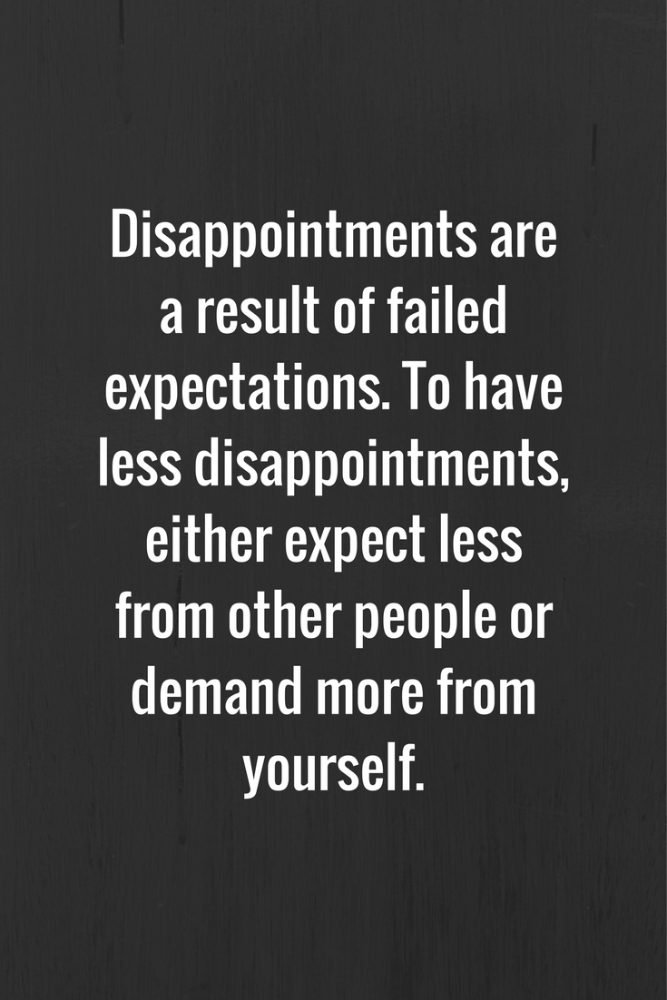 18 Quotes About Disappointment Favorite Quotes Signs Quotes