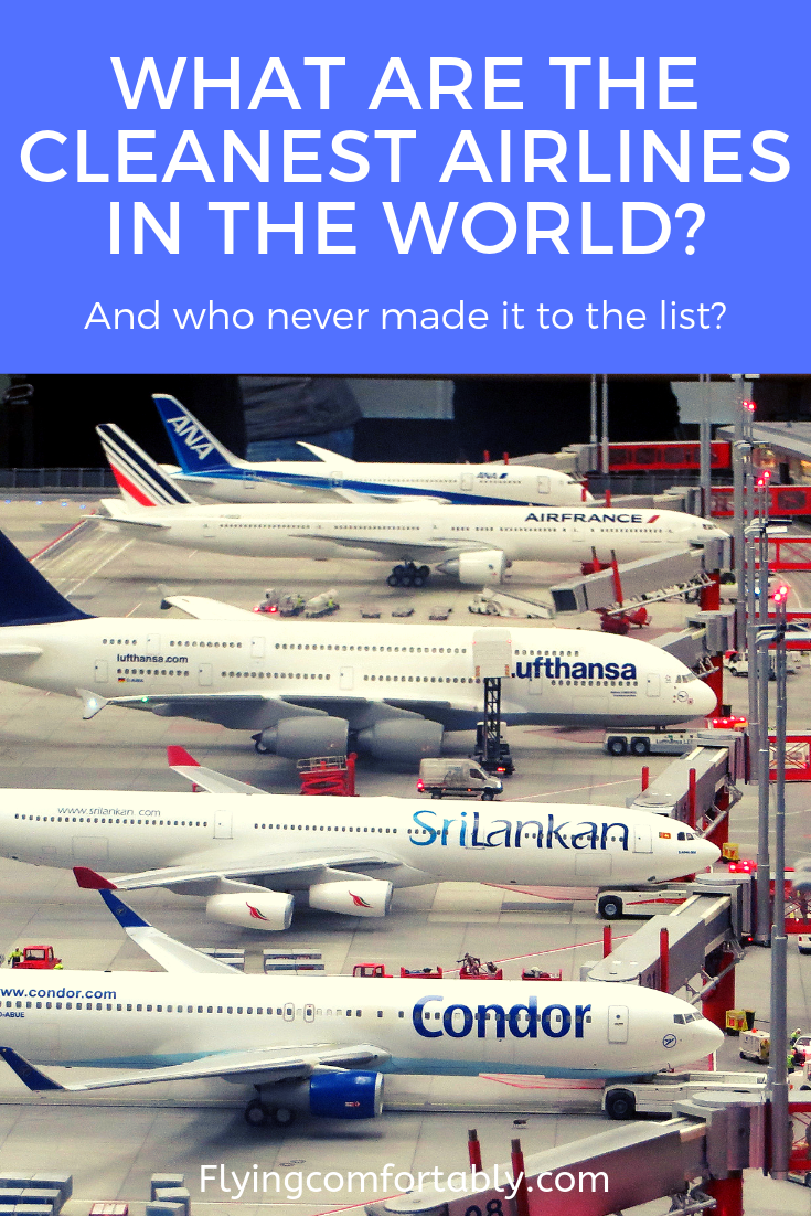 What Are The Cleanest Airlines In The World Flying Comfortably Air Travel Tips Travel Tips Airlines