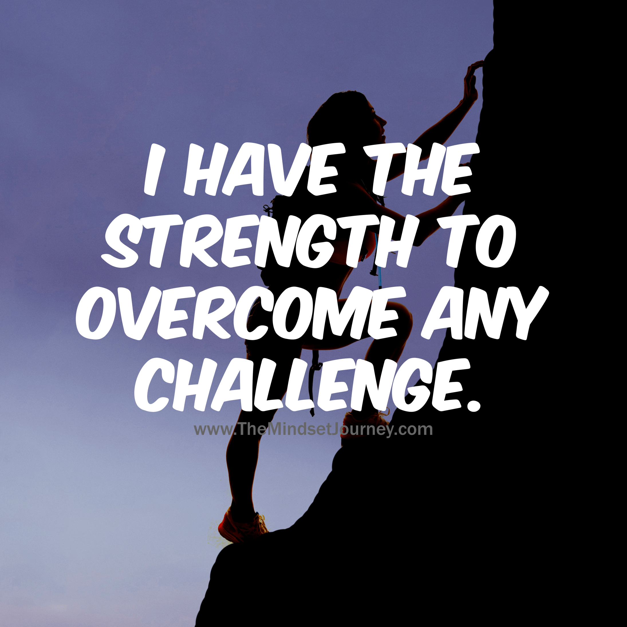 I have the STRENGTH to overcome any challengeIMG