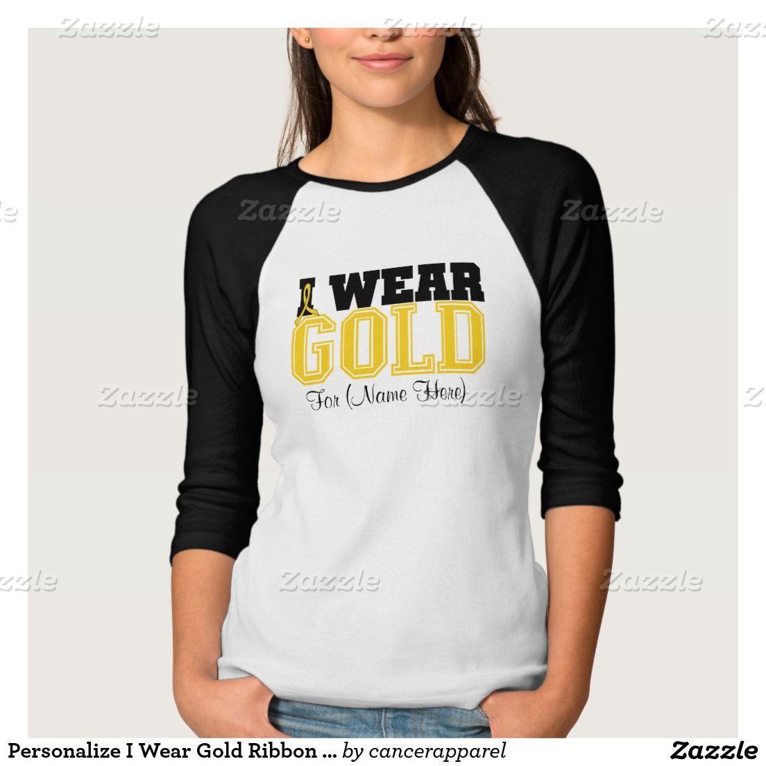 Personalize I Wear Gold Ribbon Childhood Cancer Tshirts