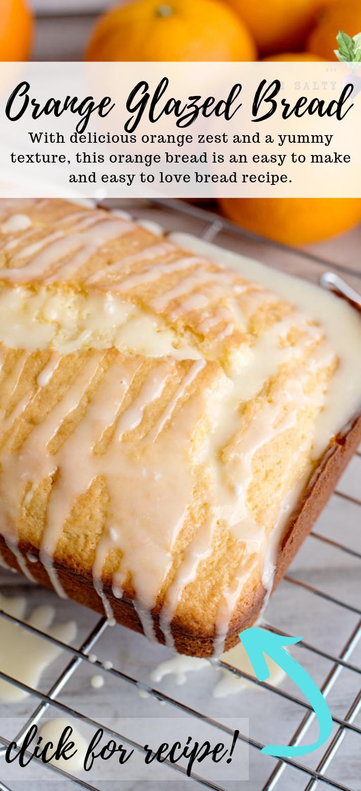 Orange Bread with fresh orange glaze and infused orange ...